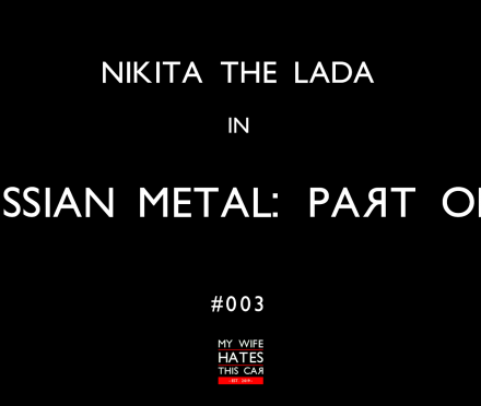 Nikita The Lada in Russian Metal: Part One