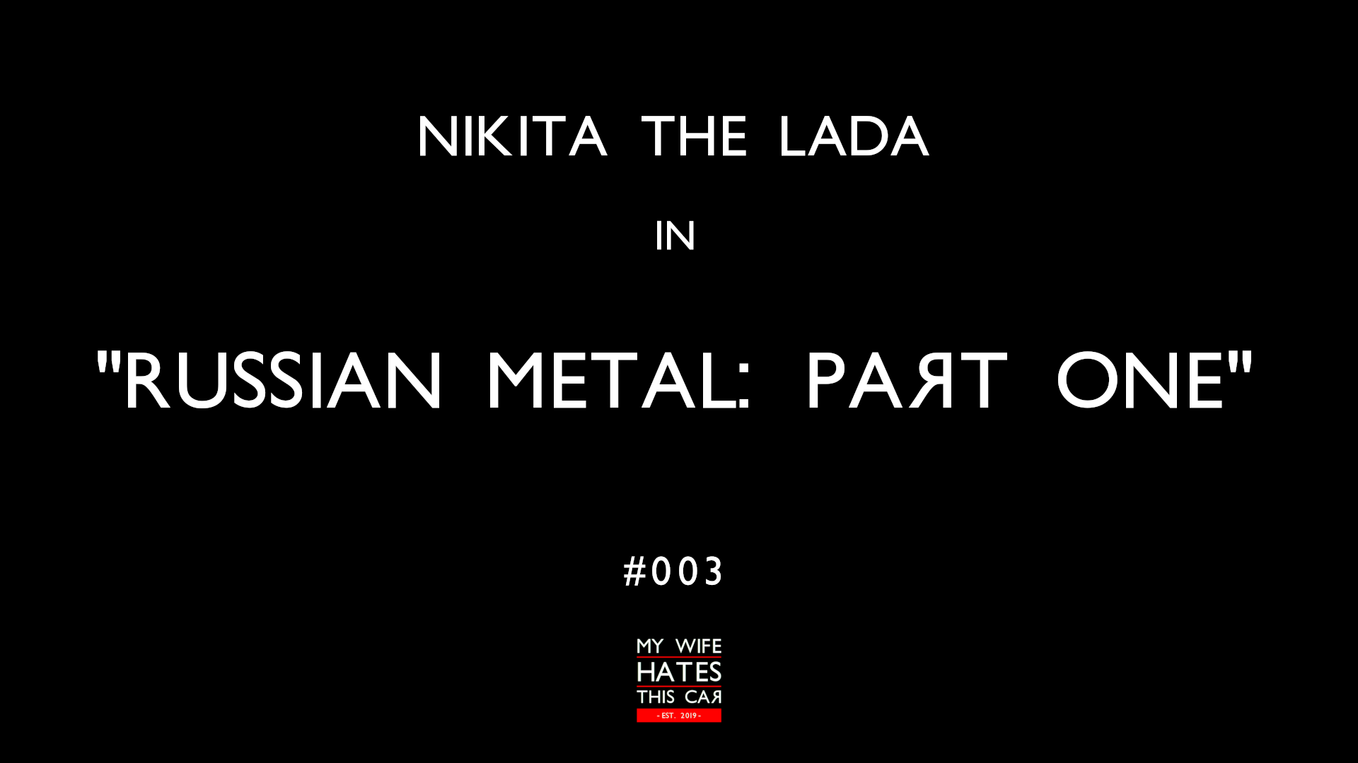 Nikita The Lada 1200 – Russian Metal: Part One