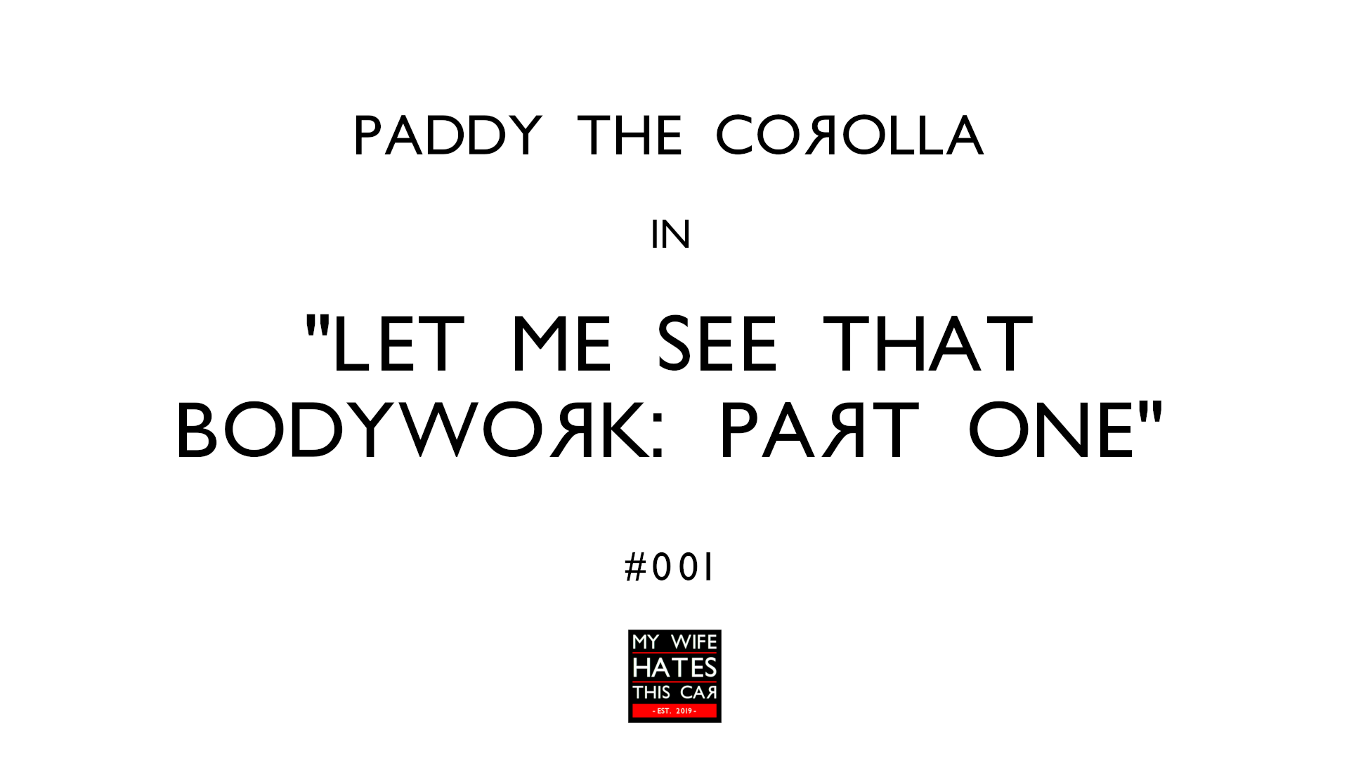 Paddy the Toyota Corolla: Let Me See That Bodywork