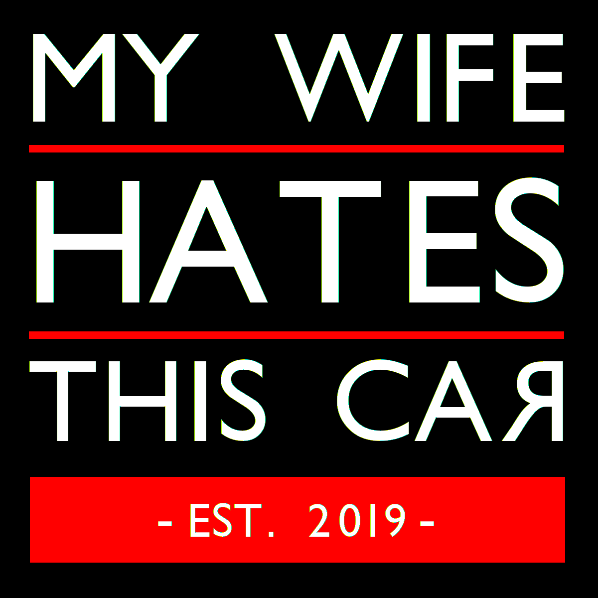 My Wife Hates This Car