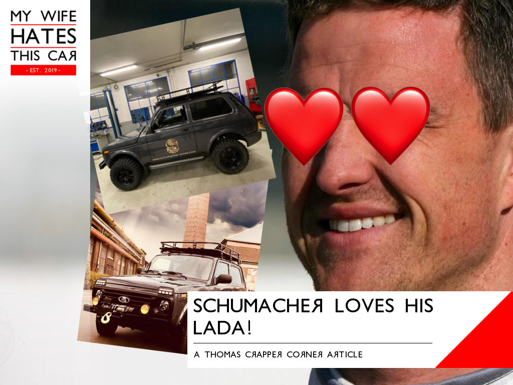 Schumacher loves his Lada!