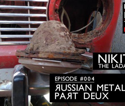 Nikita The Lada 2101 in Russian Metal: Part Deux